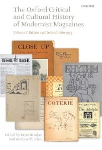 The Oxford Critical and Cultural History of Modernist Magazines: Britain and Ireland 1880-1955