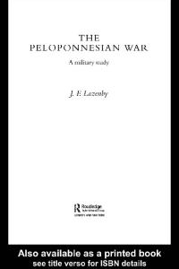 The Peloponnesian War: A Military Study (Warfare and History)