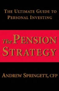 The  Pension Strategy: The Ultimate Guide to Personal Investing