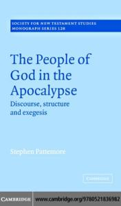 The People of God in the Apocalypse: Discourse, Structure and Exegesis (Society for New Testament Studies Monograph Series)