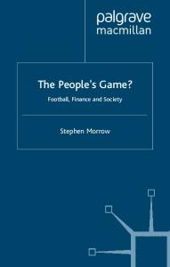 The People's Game: Football, Finance and Society