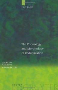 The Phonology and Morphology of Reduplication (Studies in Generative Grammar, 52)