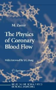 The Physics of Coronary Blood Flow (Biological and Medical Physics, Biomedical Engineering)
