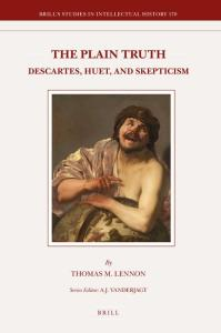 The Plain Truth: Descartes, Huet, and Skepticism (Brill's Studies in Intellectual History)