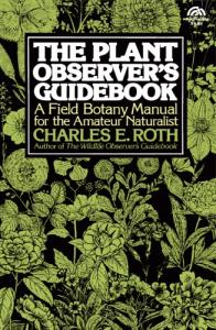 The Plant Observer's Guidebook: A Field Botany Manual for the Amateur Naturalist