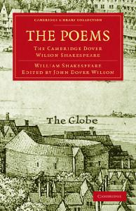 The Poems: The Cambridge Dover Wilson Shakespeare (Cambridge Library Collection - Literary  Studies)