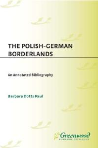 The Polish-German Borderlands: An Annotated Bibliography (Bibliographies and Indexes in World History)