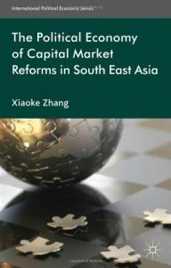The Political Economy of Capital Market Reforms in Southeast Asia (International Political Economy)