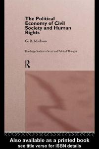 The Political Economy of Civil Society and Human Rights (Routledge Studies in Social and Political Thought, 9)