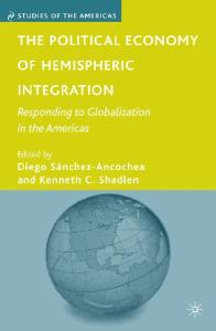 The Political Economy of Hemispheric Integration: Responding to Globalization in the Americas (Studies of the Americas)