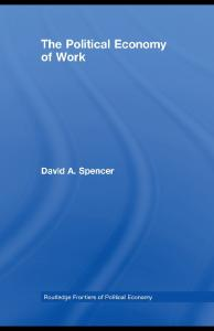 The Political Economy of Work (Routledge Frontiers of Political Economy)