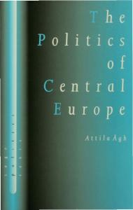 The Politics of Central Europe (SAGE Politics Texts series)