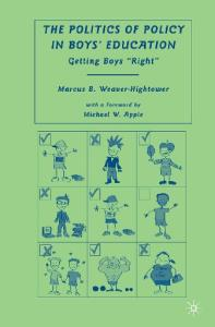The Politics of Policy in Boys' Education: Getting Boys ''Right''