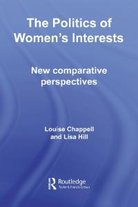 The Politics of Women's Interests:  New Comparative and International Perspectives (Routledge Research in Comparative Politics)