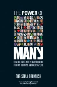 The Power of Many: How the Living Web Is Transforming Politics, Business, and Everyday Life
