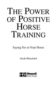 The Power of Positive Horse Training: Saying Yes to Your Horse (Howell Equestrian Library)