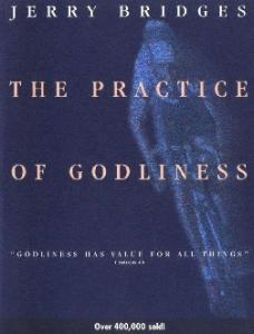 The Practice of Godliness: Godliness has value for all things