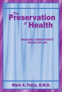 The Preservation of Health: Managing Carbohydrate Intake for Life