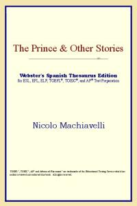 The Prince & Other Stories (Webster's Spanish Thesaurus Edition)