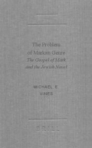The Problem of Markan Genre: The Gospel of Mark and the Jewish Novel (Academia Biblica)