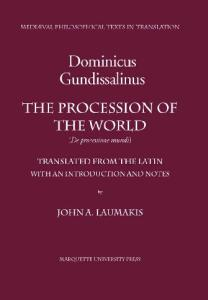 The Procession of the World (Mediaeval Philosophical Texts in Translation, No. 39)