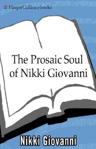 The Prosaic Soul of Nikki Giovanni (Perennial Classics)