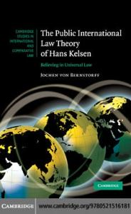 The Public International Law Theory of Hans Kelsen: Believing in Universal Law