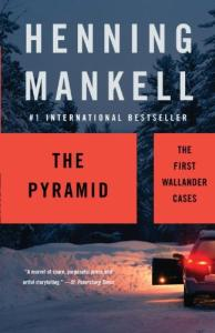 The Pyramid: The First Wallander Cases (Vintage Crime Black Lizard)
