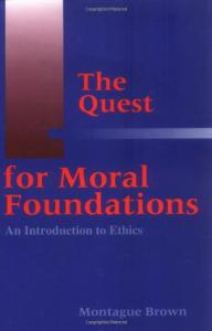 The Quest for Moral Foundations: An Introduction to Ethics