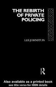 The Rebirth of Private Policing