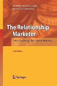 The Relationship Marketer: Rethinking Strategic Relationship Marketing, Second Edition