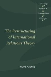 The Restructuring of International Relations Theory (Cambridge Studies in International Relations)