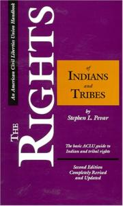 The rights of Indians and tribes: the basic ACLU guide to Indian and tribal rights