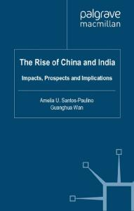 The Rise of China and India: Impacts, Prospects and Implications (Studies in Development Economics and Policy)