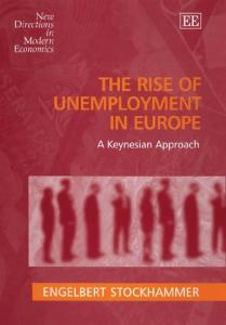 The Rise of Unemployment in Europe: A Keynesian Approach (New Directions in Modern Economics)