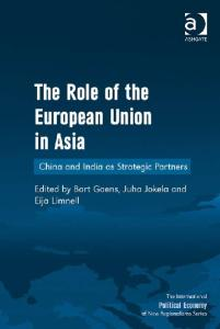 The Role of the European Union in Asia (The International Political Economy of New Regionalisms)