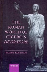 The Roman World of Cicero's De Oratore