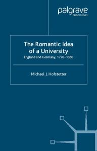 The Romantic Idea of A University: England and Germany, 1770-1850 (Romanticism in Perspective)