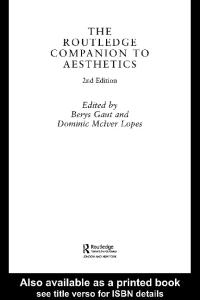 The Routledge Companion to Aesthetics, 2nd Edition (Routledge Philosophy Companions)