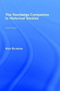 The Routledge Companion to Historical Studies, 2nd edition (Routledge Companions to History)