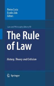 The Rule of Law: History, Theory and Criticism (Law and Philosophy Library, 80)