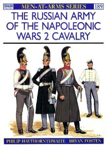 The Russian Army of the Napoleonic Wars (2): Cavalry, 1799-1814