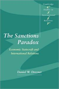 The Sanctions Paradox : Economic Statecraft and International Relations (Cambridge Studies in International Relations, 65)