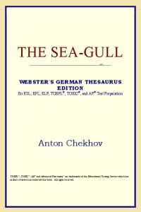 The Sea-Gull (Webster's German Thesaurus Edition)