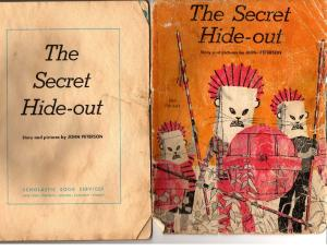 The Secret Hide-out by John Peterson