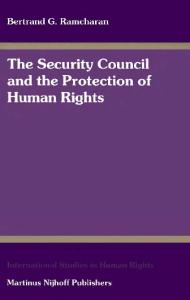 The Security Council and the Protection of Human Rights (International Studies in Human Rights) (International Studies in Human Rights)