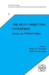 The Self-Correcting Enterprise: Essays on Wilfrid Sellars (Poznan Studies in the Philosophy of the Sciences and the Humanities 92)