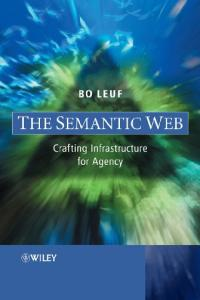 The Semantic Web : Crafting Infrastructures for Agency