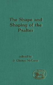 The Shape and Shaping of the Psalter (JSOT Supplement)