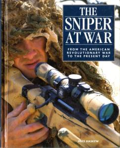 The Sniper at War. From the American Revolutionary War to the Present Day